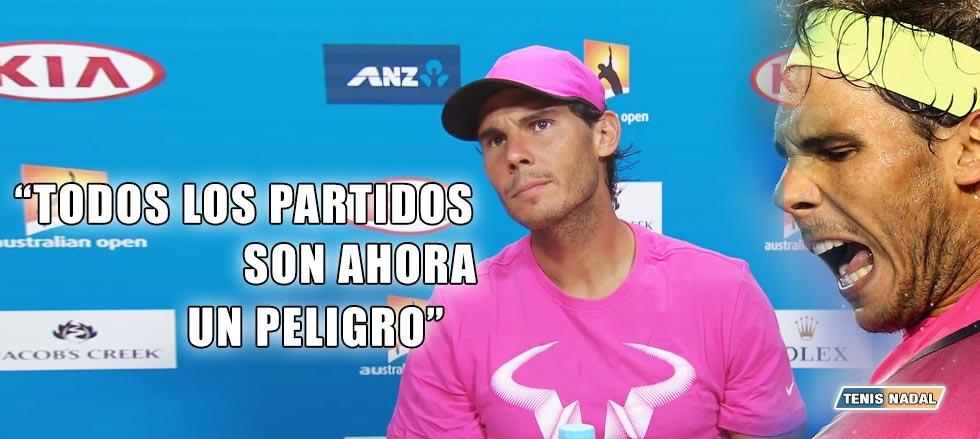 """Rafael Nadal: """"Ahora todos los partidos son un peligro para mí"""""""
