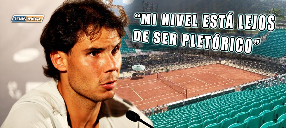 """Rafael Nadal: """"Mi nivel está lejos de ser pletórico"""""""