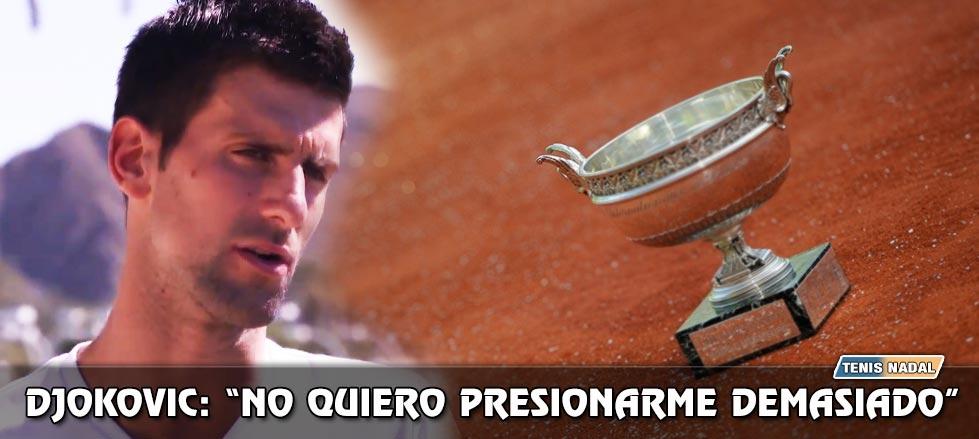 """Djokovic: """"Mi prioridad más alta es Roland Garros aunque prefiero no presionarme"""""""