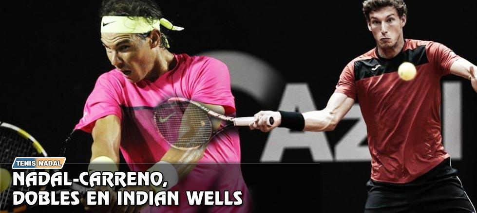Nadal y Carreño, pareja de dobles en Indian Wells