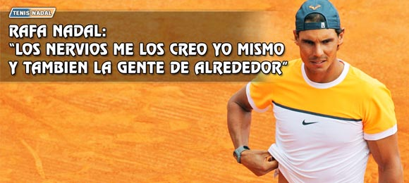 Rafa Nadal: He de estar lo mas tranquilo posible porque mi carrera ya esta hecha