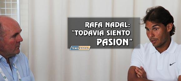 Queda Rafa Nadal para rato: Aun siento pasion por el tenis
