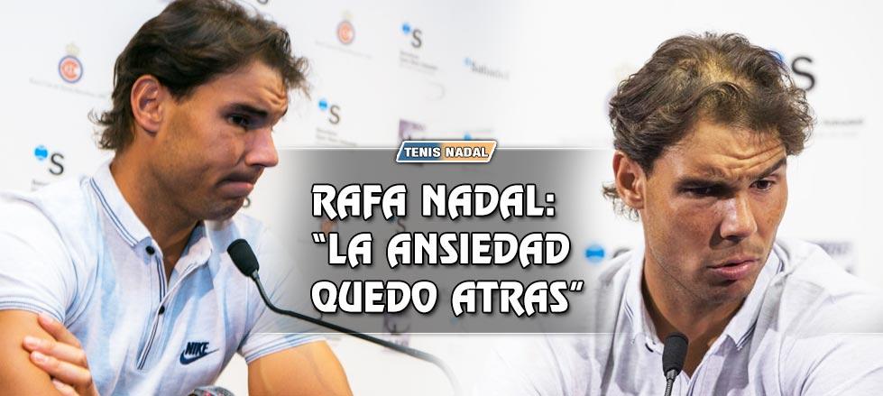 """Rafael Nadal: """"La ansiedad quedó atrás"""""""