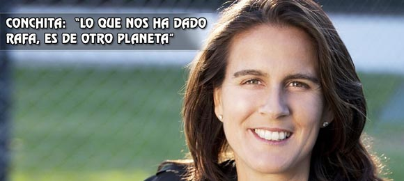 Conchita Martinez: Lo que Rafa nos ha dado, es de otro planeta