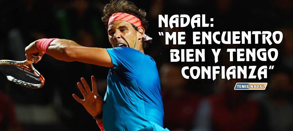 """Rafael Nadal: """"Me encuentro bien y tengo confianza"""""""