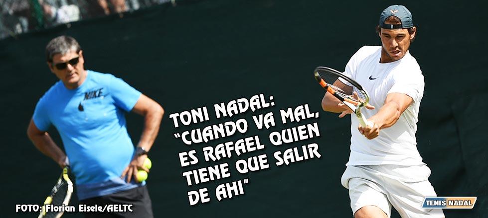 """Toni Nadal: """"Cuando las cosas van mal, es Rafael quien tiene que salir de ahí"""""""